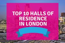 Top 10 Halls of Residence in London